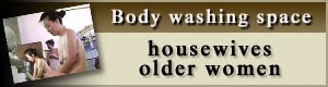 housewives/older women at body washing space
